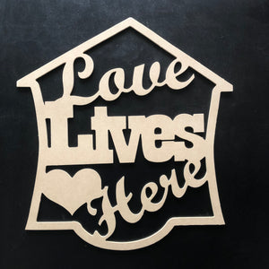 Love Lives Here, Wooden Door Hanger Unfinished Craft Shape
