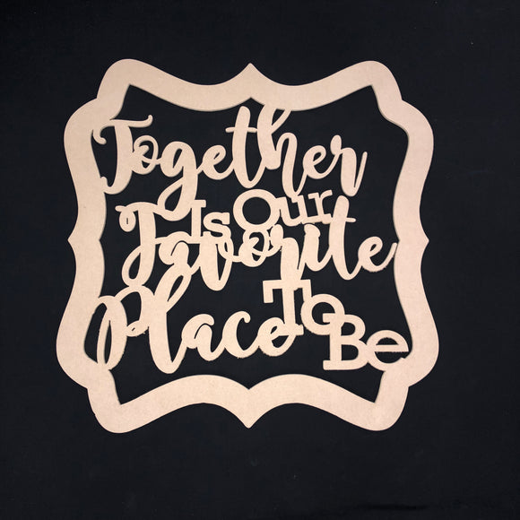 Together is Our Favorite Place To Be, Wooden Door Hanger Unfinished Craft Shape