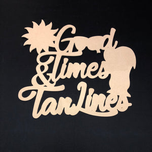 Good TImes and Tan Lines Craft Cutout Wooden Door Hanger Unfinished Craft Shape
