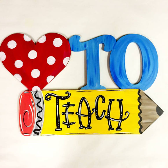 School Teacher Door Hanger, Love to Teach Painted Teacher GIft, Customizable