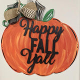 Pumpkin with Happy Fall Y'all Overlay, Painted Wooden Door Hanger, Thanksgiving Customizable Door Hanger