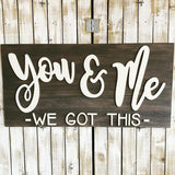 You and Me, We Got This,  Choose your colors,  Customizable,  Home Decor
