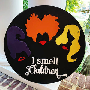 I Smell Children Circle Sanderson Sisters Witches Halloween Decor Customizable Door Hanger