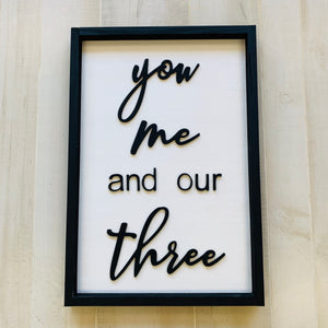 You, Me and our Three or # of your choice FRAMED, Wood family Sign