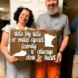 Side by side or miles apart, Family close Sign, Choose your colors,  Customizable,  Home Decor