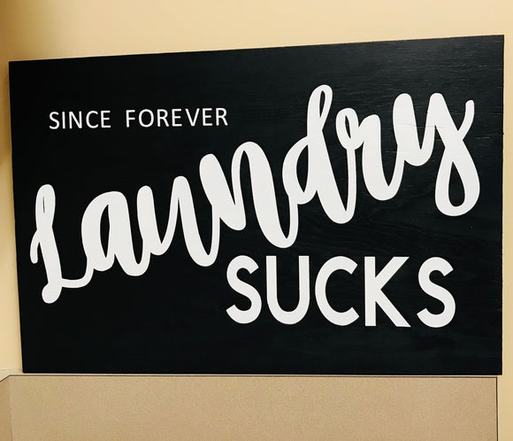 Laundry sucks since forever, Home Sign Choose your colors,  Customizable,  Home Decor