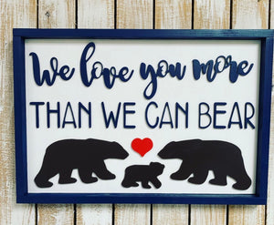 "We Love You More Than We Can Bear 16""x 24"" Framed Wood Sign, Nursery"