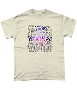 Books Are The Best Wepons T-Shirt