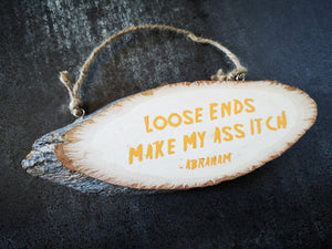 Loose Ends Abraham Quote TWD Handmade Sign - ByCandlelight27