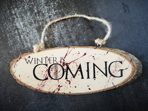 Winter Is Coming GOT Hand painted Wood Sign