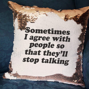 Sometimes I Agree With People - Hidden Message Cushion - ByCandlelight27