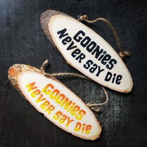 Goonies Never Say Die Hand Painted Wood Sign - ByCandlelight27