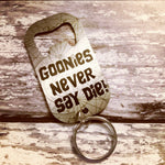 Never Say Die, Goonies - Bottle Opener Keyring - ByCandlelight27