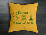 Camp Know Where Cushion - ByCandlelight27