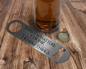 That's What I do: I drink and I know things - Tyrion Lannister Bar Blade Bottle