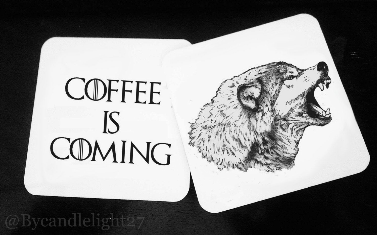 Coffee Is Coming - House of Stark -  Game Of Thrones - Hardwood Coasters - ByCandlelight27