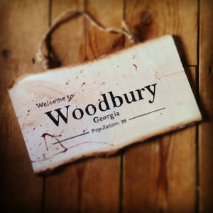 Welcome to Woodbury - Georgia - The Walking Dead - Hanging Sign