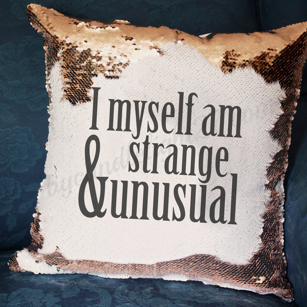 I Myself am Strange & Unusual - Hidden Message Cushion - ByCandlelight27