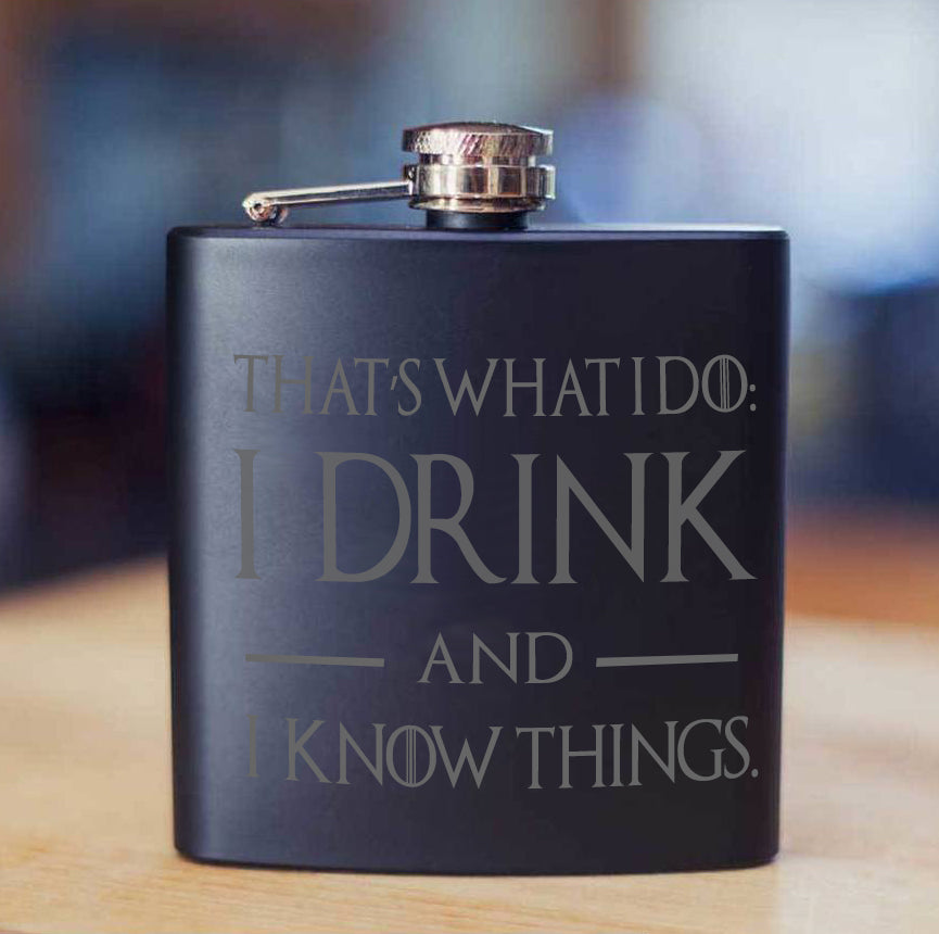 I Drink And I Know Things Game Of Thrones Inspired 6oz Hip Flask, Drinking Flask - ByCandlelight27