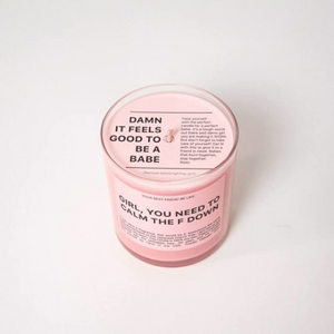 Girl You Need To Calm The F Down | Scented Candle
