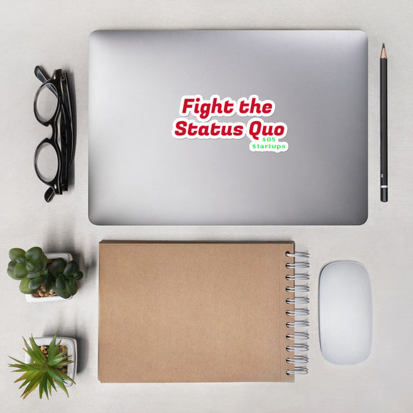 805 Startups - Fight the Status Quo - Bubble-free stickers