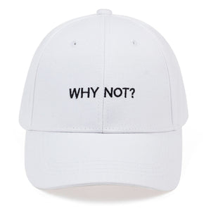 Why not? - Baseball Cap - All Colours (2)