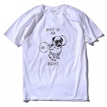 Load image into Gallery viewer, Shut Up and Squat T Shirt
