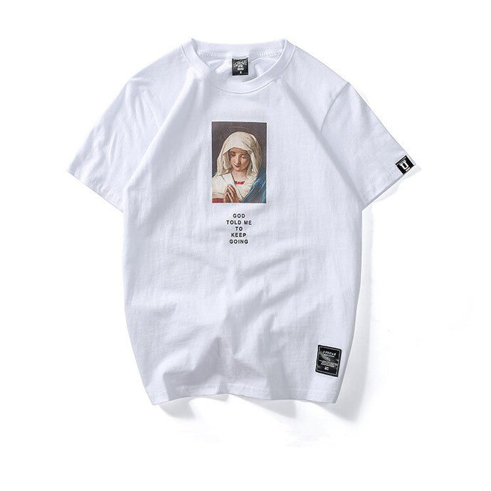 Virgin Mary Printed Short Sleeve T Shirt 'God told me to keep going' - Unisex