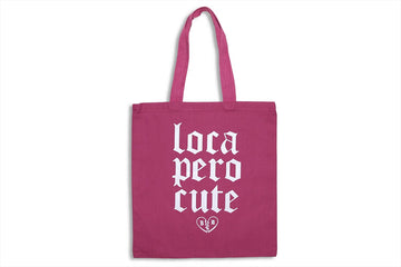 Loca Pero Cute Tote Bag