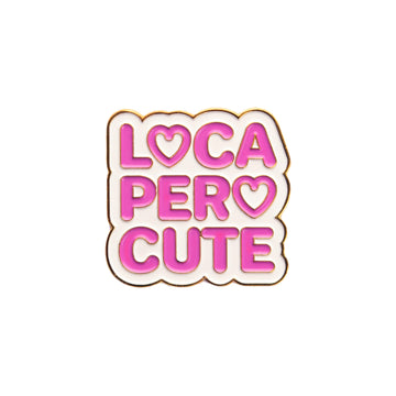 Loca Pero Cute Pin