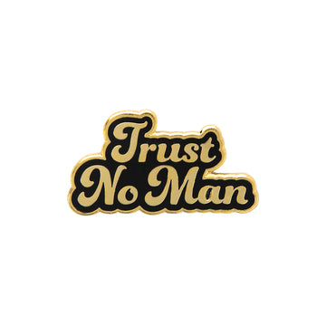 Trust No Man Enamel Pin