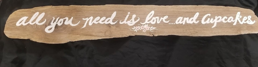 """all you need is love and cupcakes"" Sign"