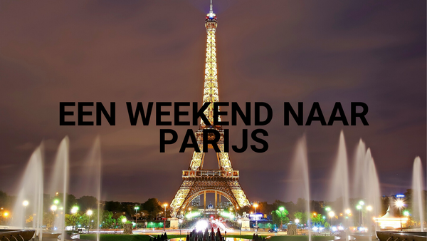 Een weekend naar The City of Love: Parijs