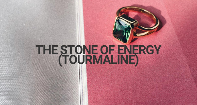 The Stone of Energy - Tourmaline gemstone