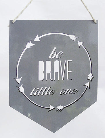 Be Brave Little One Wall Plaque