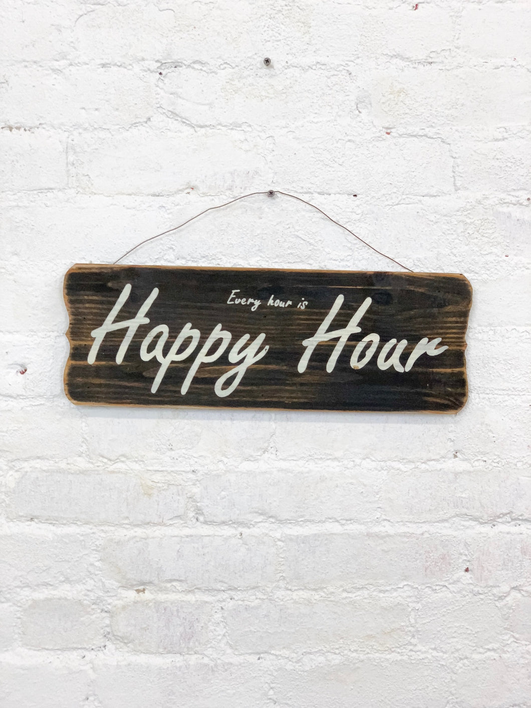 """Every Hour is Happy Hour"" Sign"