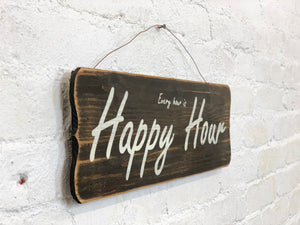 Every Hour is Happy Hour Sign
