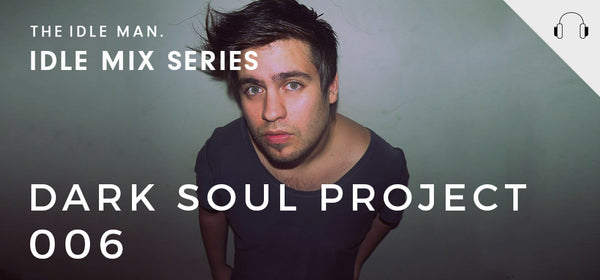 Idle Mix Series 006 - Dark Soul Project