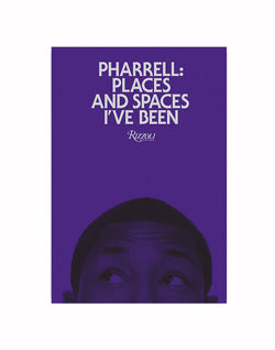 Pharrel: Places and Spaces I've Been Book