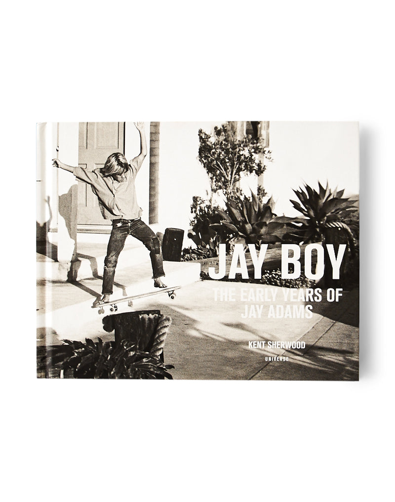 Rizzoli - Jay Boy - The Early Years Of Jay Adams