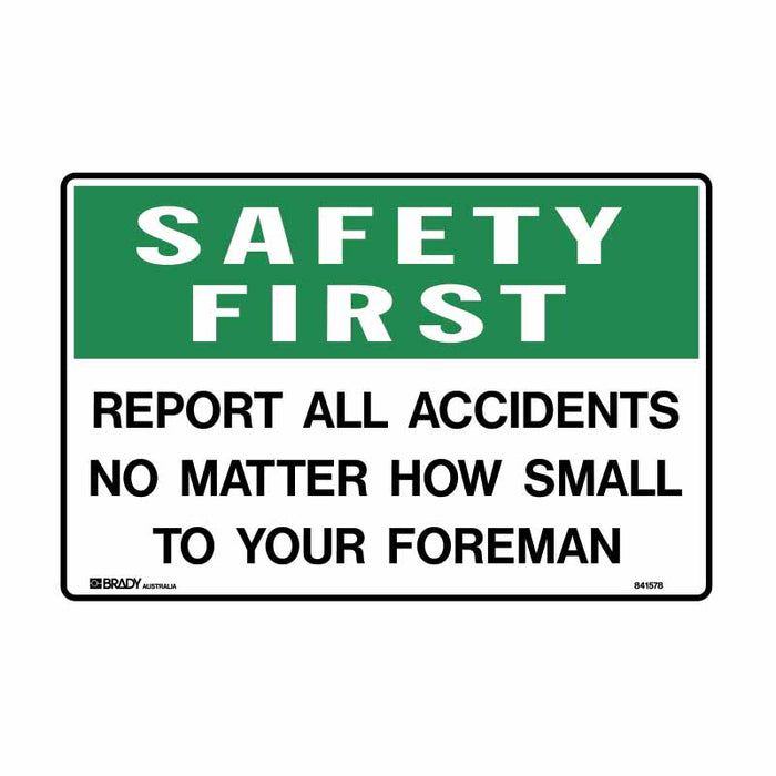 First Aid Sign - Safety First Report All Accidents No Matter How Small