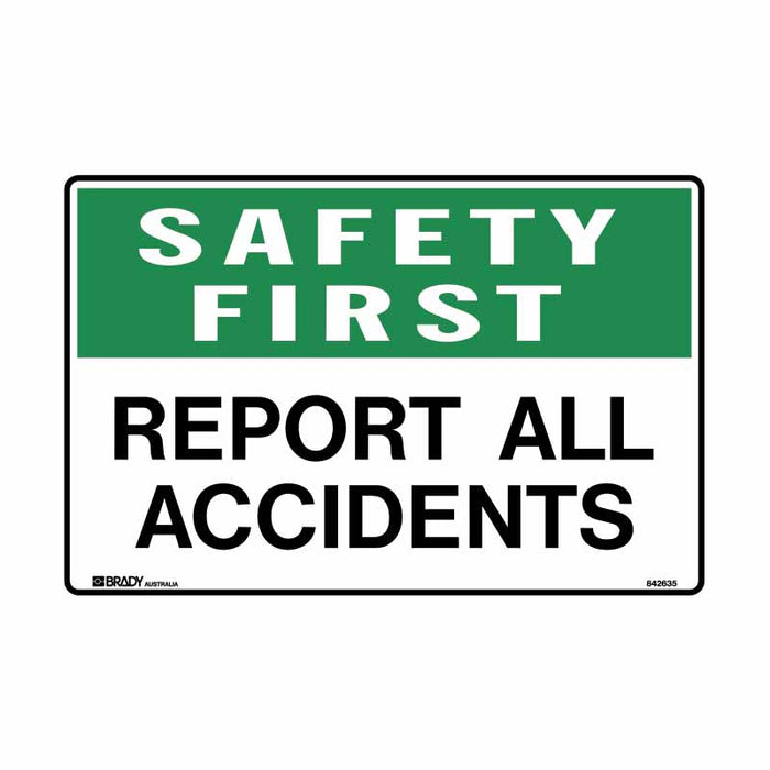 First Aid Sign - Safety First Report All Accidents