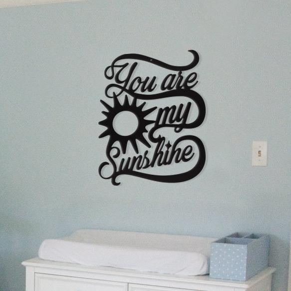 You Are My Sunshine - Metal Wall Art/Decor