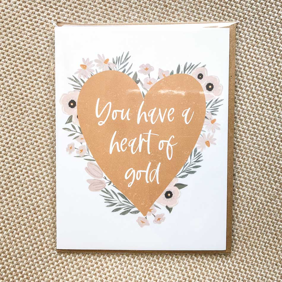 You Have A Heart Of Gold Greeting Card