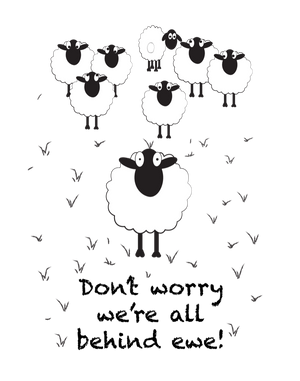 Don't worry we're all behind ewe!