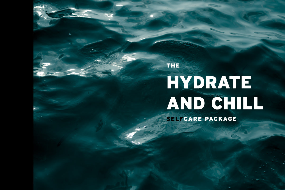The Hydrate & Chill SelfCare Package