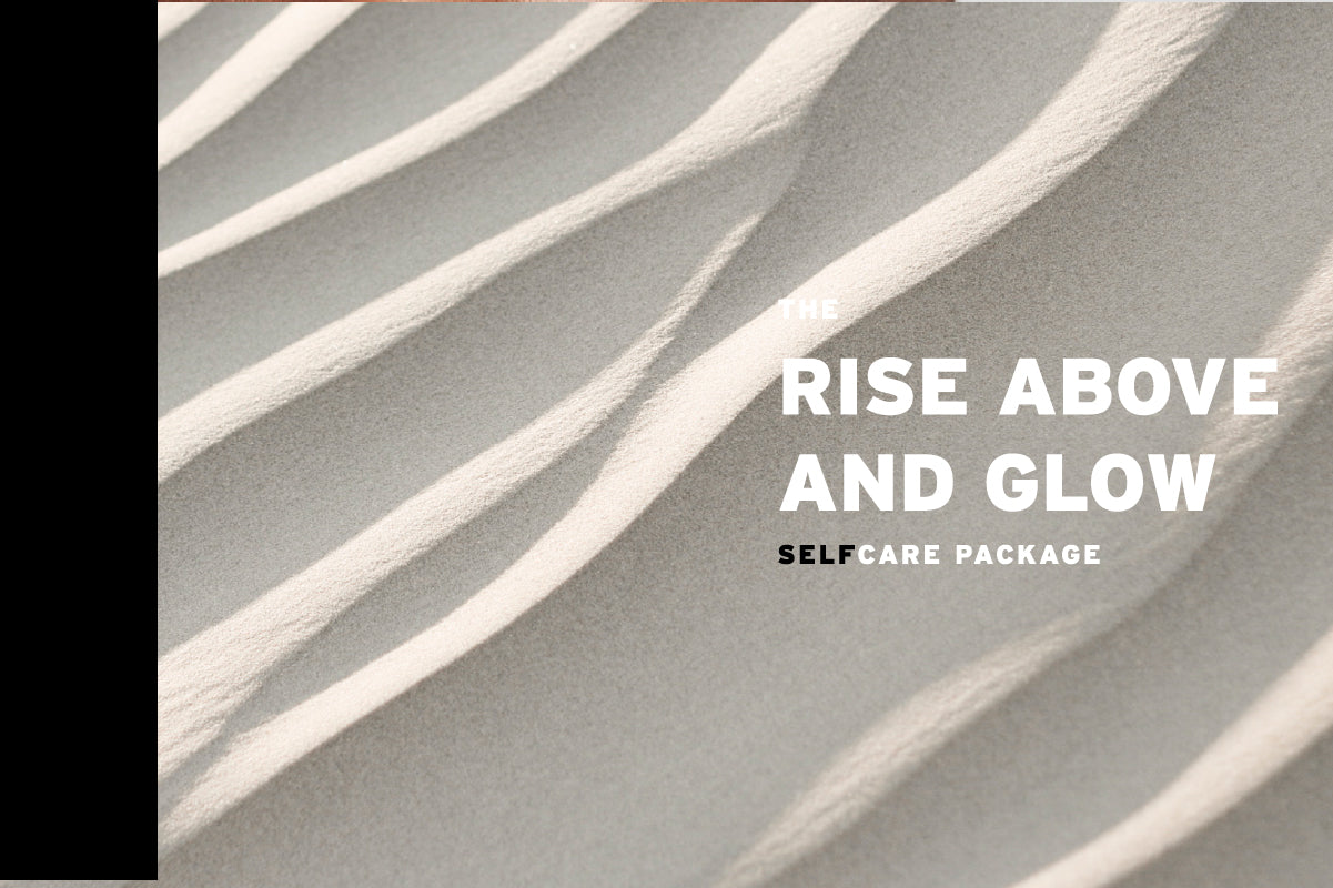 The Rise Above and Glow SelfCare Package