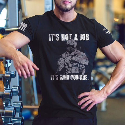 Its Not a Job, Its Who You Are T-Shirt