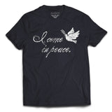 """I Come In Peace, but …"" T-Shirt"
