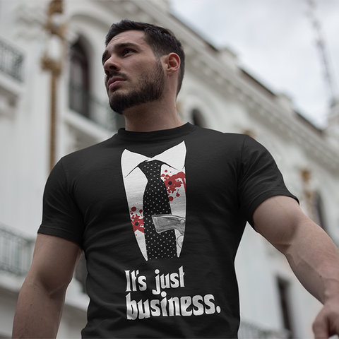 Its Just Business T-Shirt